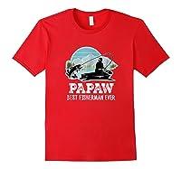 S Papaw Fishing Shirt Grandpa Best Fisherman Ever Gift Tee Red