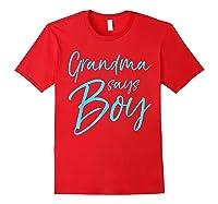 Grandma Says Boy Cute Blue Gender Reveal Announcet Shirts Red