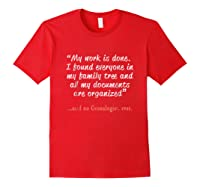 Funny Said No Genealogist Ever Quote Gift T-shirt Red