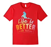 Cute Life Is Better With Horses Horsey Shirts Red