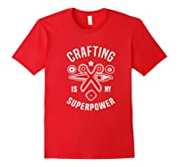 Crafting Is My Superpower T-shirt Red