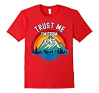 Trust Me I\\\'m From Kent Colorful Mountain Vintage Style T-shirt Red