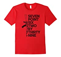 7 62x39 Seven Point Six Two By 39 Ak47 Rifle Shirts Red