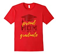 Proud Mom Of A Graduate, Maroon And Gold Shirts Red