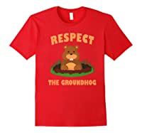 Respect The Groundhog Funny Animal Gift Shirts Red