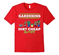 Dirt Cheap Therapy Gardening Shirts Red