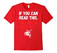 S S-printed On Back-if You Can Read This The Bitch Fell Off T-shirt Red