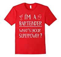 Bartender Superpower Funny Cocktail Bar Gift Shirts Red