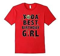 S Yoda Best Birthday Girl Rebel Logo Shirts Red