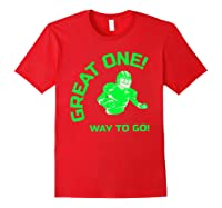 Great One! Way To Go! Football Tees T-shirt Red
