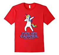 Fuck Off Cancer Have A Nice Day Dabbing Unicorn Funny Gift Shirts Red