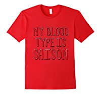 My Blood Type Is Saison T-shirt Red
