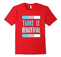 Proud Trans Is Beautiful Transgender Pride Gift Premium T-shirt Red
