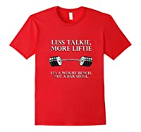 Less Talkie, More Liftie It's Not A Bar Stool Gym Workout Shirts Red