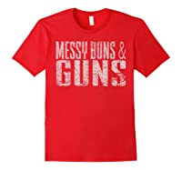 Messy Buns Guns Funny Shirts Red