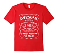 50 Th Birthday 50 Happy Fifty Years Old 1968 Gift Shirts Red