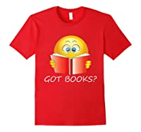 Funny Emoji Got Books? Nerd T Shirts Red