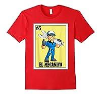Spanish Mechanic Lottery Gift Mexican Bingo El Mecanico Shirts Red