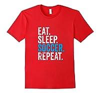 Eat Sleep Soccer Repeat Field Sport T-shirt Red