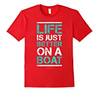 Life Is Better On A Boa L Lake Vacation Shirts Red