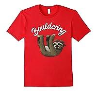 Funny Bouldering Sloth T Shirt Free Rock Climbing Animal Red