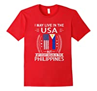 May Live N The Usa The Philippines Flag Shirts Red