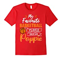My Favorite Basketball Player Calls Me Poppie Funny Gift T-shirt Red