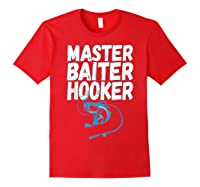 Master Baiter Hooker Dirty Fishing Humor Quote Shirts Red