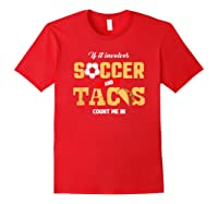 Funny Soccer And Taco Shirt | Funny Soccer Shirts Red