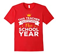 This Tea Survived The School Year - Last Day Shirt Red