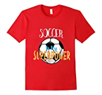 Soccer Is My Superpower T-shirt Red