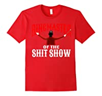 Ringmaster Of The Shit Show Funny Circus Themed Graphic Shirts Red