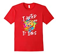 Gift For Artist Gifts For Painters Painter Gift Ideas Artist Premium T-shirt Red