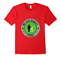 Not Every Disability Is Visible Awareness Illness Shirts Red