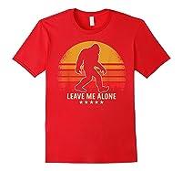 Leave Me Alone Sasquatch Retro Shirts Red