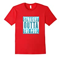 Straight Outta The Pool T-shirt| Sun And Water Summer Swim Premium T-shirt Red