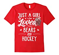 Just A Girl Who Loves Bears And Hockey Gift Bear T-shirt Red