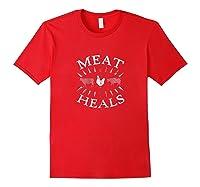 Meat Heals Carnivore Diet Low Carb Diet Beef Pork Chicken Shirts Red
