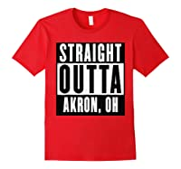 Straight Outta Akron Ohio Home Shirts Red