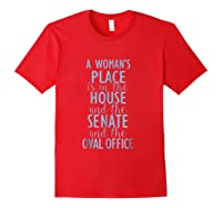 A Woman\\\'s Place Is In The House, Senate, Oval Office Shirt Red