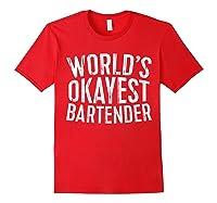 World\\\'s Okayest Bartender T-shirt Red