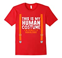 This Is My Human Costume I\\\'m Really Bumblebee Halloween T-shirt Red