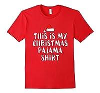 This Is My Christmas Pajama Funny Christmas Shirts Red