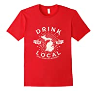Drink Local Beer Brewery Michigan Support Shirt T-shirt Red