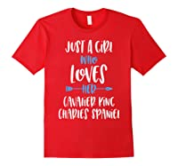 Just A Girl Who Loves Her Cavalier King Charles Spaniel Shirts Red