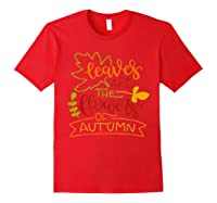 Leaves Are The Flowers Of Autumn Fall Boho Shirts Red