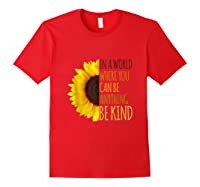 In A World Where You Can Be Anything Be Kind, Kindness Shirts Red