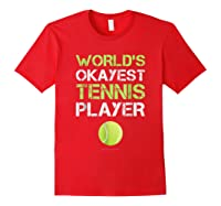 World's Okayest Tennis Player Funny Tennis Shirts Red