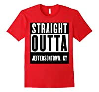 Straight Outta Kentucky Tshirt Jeffersontown Home Tee T-shirt Red