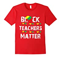 Black Teas Matter Black History Month African American T-shirt Red